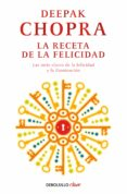 LA RECETA DE LA FELICIDAD - 9788499895208 - DEEPAK CHOPRA