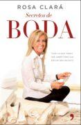 SECRETOS DE BODA - 9788499984308 - ROSA CLARA