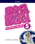 BIG BRIGHT IDEAS 5. ACTIVITY BOOK - 9780194109918 - VV.AA.