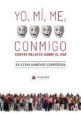 Descargar nuevos audiolibros gratis YO, MÍ, ME, CONMIGO. CUATRO RELATOS SOBRE EL EGO iBook 9788413387918