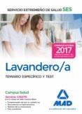LAVANDERO/A DEL SERVICIO EXTREMEÑO DE SALUD (SES): TEMARIO ESPECIFICO Y TEST - 9788414210918 - VV.AA.
