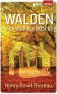 WALDEN O LA VIDA ALS BOSCOS - 9788415315018 - HENRY DAVID THOREAU