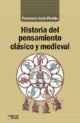 HISTORIA DEL PENSAMIENTO CLÁSICO Y MEDIEVAL - 9788417134518 - FRANCISCO LEON FLORIDO