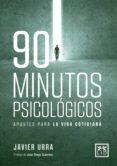 Descarga gratuita de libros para iphone. 90 MINUTOS PSICOLÓGICOS. APUNTES PARA LA VIDA COTIDIANA