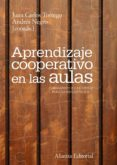 APRENDIZAJE COOPERATIVO EN LAS AULAS: FUNDAMENTOS Y RECURSOS PARA SU IMPLANTACION - 9788420669618 - ANDRES NEGRO