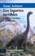 LOS LAGARTOS TERRIBLES Y OTROS ENSAYOS CIENTIFICOS - 9788420673318 - ISAAC ASIMOV
