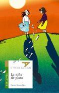 LA NIÑA DE PLATA (IV PREMIO ALA DELTA) - 9788426348418 - CARMEN GOMEZ OJEA