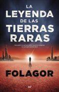 LA LEYENDA DE LAS TIERRAS RARAS - 9788427043718 - FOLAGOR
