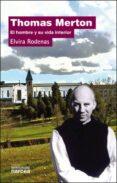 THOMAS MERTON: EL HOMBRE Y SU VIDA INTERIOR - 9788427715318 - ELVIRA RODENAS