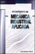 PRONTUARIO DE MECANICA INDUSTRIAL APLICADA - 9788428328418 - JOSE ROLDAN VILORIA