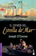 EL CRIMEN DEL ESTRELLA DEL MAR - 9788432217418 - JOSEPH O CONNOR
