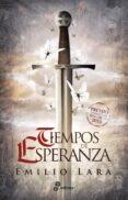 TIEMPOS DE ESPERANZA (PREMIO EDHASA NARRATIVAS HISTORICAS 2019) - 9788435063418 - EMILIO LARA