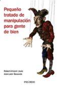 PEQUEÑO TRATADO DE MANIPULACION PARA GENTE DE BIEN - 9788436821918 - ROBERT-VICENT JOULE
