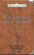 LAS ESPADAS DEL CAZADOR (REINOS OLVIDADOS) - 9788448035518 - R.A. SALVATORE