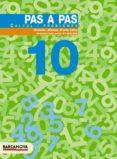 PAS A PAS 10 CALCUL I PROBLEMES EDUCACIO PRIMARIA - 9788448912918 - VV.AA.