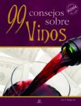 99 CONSEJOS SOBRE VINOS - 9788466216418 - LUIS TOMAS MELGAR GIL