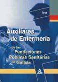 AUXILIAR ENFERMERIA DE LAS FUNDACIONES PUBLICAS SANITARIAS DE GAL ICIA. TEST - 9788466503518 - VV.AA.