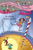 GUAPAS, LISTAS Y VALIENTES. LA NIÑA DE LOS PIES GRANDES - 9788466795418 - BEATRICE MASINI