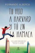 TU HIJO EN HARVARD Y TU EN LA HAMACA - 9788467040418 - FERNANDO ALBERCA
