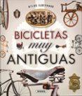 ATLAS ILUSTRADO BICICLETAS MUY ANTIGUAS - 9788467748918 - JUAN PABLO RUIZ PALACIO