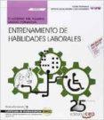 (UF0801) CUADERNO DEL ALUMNO. ENTRENAMIENTO DE HABILIDADES LABORALES. CERTIFICADOS DE PROFESIONALIDAD. INSERCIÓN LABORAL DE - 9788468156118 - VV.AA.