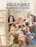 VELÁZQUEZ, EL PINTOR DE LA VIDA - 9788469836118 - ELIACER CANSINO MACIAS