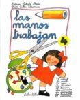 LAS MANOS TRABAJAN 4 (SALVATELLA) - 9788472103818 - TERESA SABATE RODIE