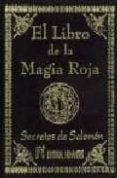 EL LIBRO DE LA MAGIA ROJA. SECRETOS DE SALOMON - 9788479102418 - SALOMON