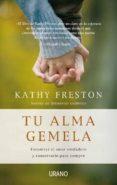 TU ALMA GEMELA: ENCONTRAR EL AMOR VERDADERO Y CONSERVARLO PARA SI EMPRE - 9788479537418 - KATHY FRESTON