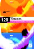 120 EJERCICIOS PARA UN CUERPO FLEXIBLE Y TONIFICADO - 9788480198318 - LYDIE RAISIN