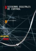 SISTEMAS DIGITALES DE CONTROL - 9788483736418 - OSCAR BARAMBONES