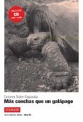 MAS CONCHAS QUE UN GALAPAGO + CD (NIVEL B1) - 9788484434818 - VV.AA.