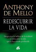 REDESCUBRIR LA VIDA - 9788484454618 - ANTHONY DE MELLO