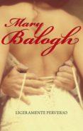 LIGERAMENTE PERVERSO (BEDWYN 2) (EBOOK) - 9788490322918 - MARY BALOGH