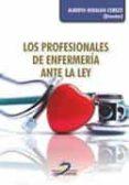 LOS PROFESIONALES DE ENFERMERIA ANTE LA LEY - 9788490520918 - DESCONOCIDO