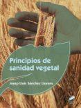 PRINCIPIOS DE SANIDAD VEGETAL - 9788490774618 - JOSEP LLUIS SANCHEZ LLORENS
