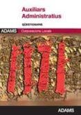 AUXILIARS ADMINISTRATIUS CORPORACIONS LOCALS: QUESTIONARIS - 9788490845318 - VV.AA.