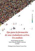 EJES PARA LA FORMACION DE UNA CIUDADANIA ACTIVA: UN ANALISIS - 9788491234418 - VV.AA.