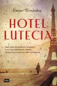 HOTEL LUTECIA - 9788491291718 - EMPAR FERNANDEZ