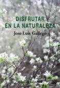 disfrutar en la naturaleza (ebook)-jose luis gallego-9788491811718