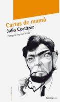 CARTAS DE MAMA - 9788492683918 - JULIO CORTAZAR