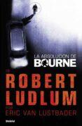 LA ABSOLUCION DE BOURNE - 9788492915118 - ROBERT LUDLUM