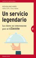 UN SERVICIO LEGENDARIO - 9788492921218 - KEN BLANCHARD