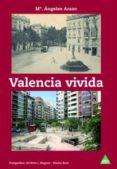 valencia vivida-mª angeles arazo-9788492932818