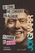 DE CÓMO ME CONVERTÍ EN ALCALDE Y CAMBIÉ EL MUNDO - 9788494367618 - JON GNARR
