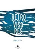 RETROVISORES - 9788494408618 - GUILLE GALVAN