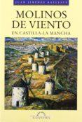 MOLINOS DE VIENTO EN CASTILLA-LA MANCHA - 9788495685018 - JUAN JIMENEZ BALLESTA