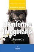 EL ENFERMO IMAGINARIO - 9788496416918 - FRANCISCO MANUEL LOZANO