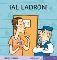 AL LADRON (MIS PRIMEROS CALCETINES; 15) (MAYUSCULAS) - 9788496514218 - TERESA SOLER