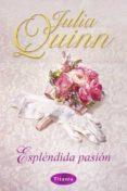ESPLENDIDA PASION - 9788496711518 - JULIA QUINN